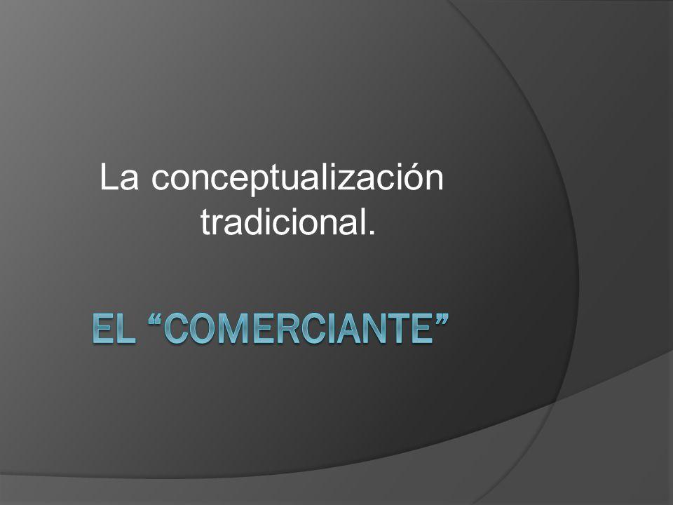 La conceptualización tradicional.