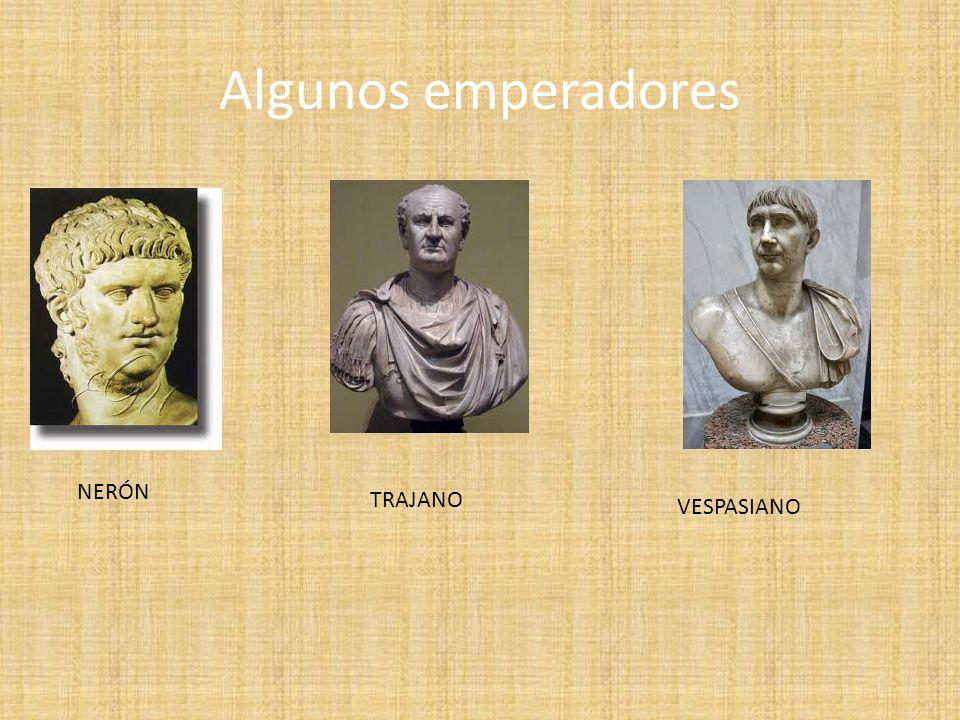 Algunos emperadores NERÓN TRAJANO VESPASIANO