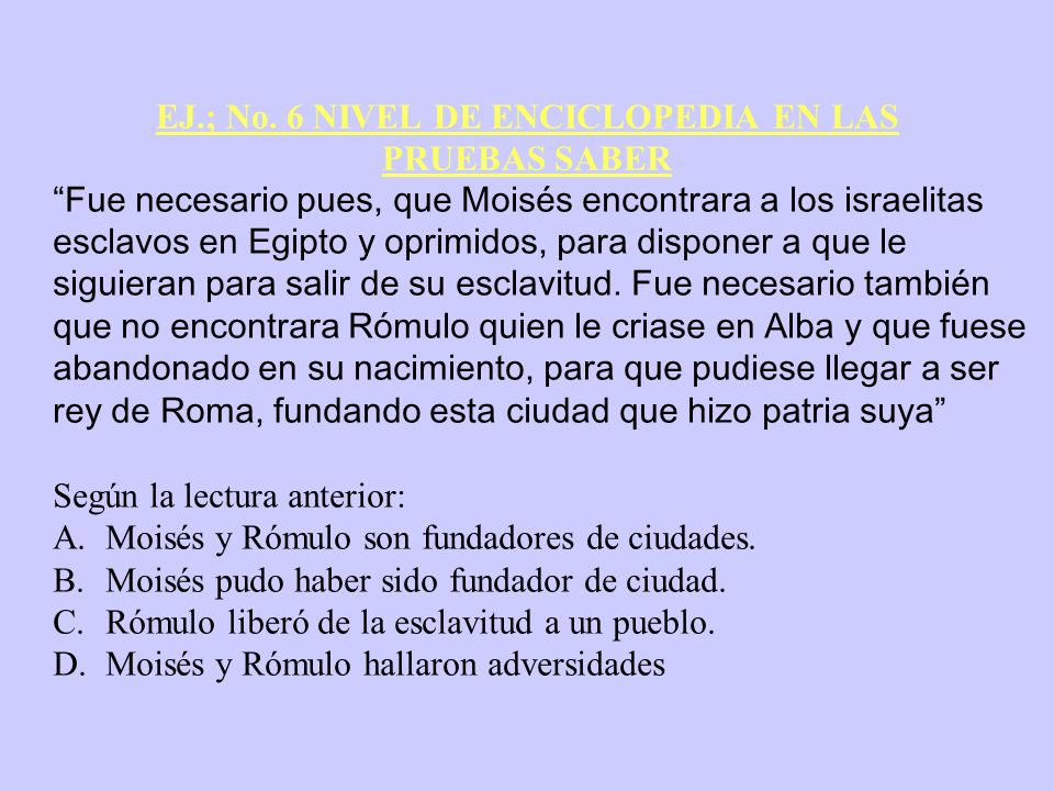 EJ.; No. 6 NIVEL DE ENCICLOPEDIA EN LAS PRUEBAS SABER