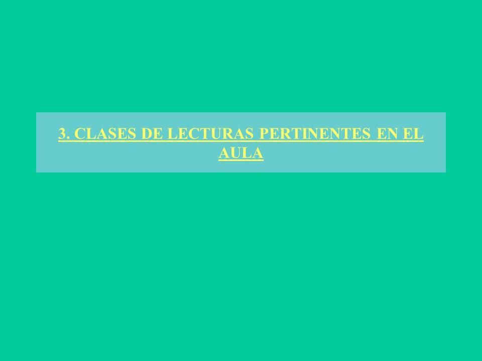 3. CLASES DE LECTURAS PERTINENTES EN EL AULA