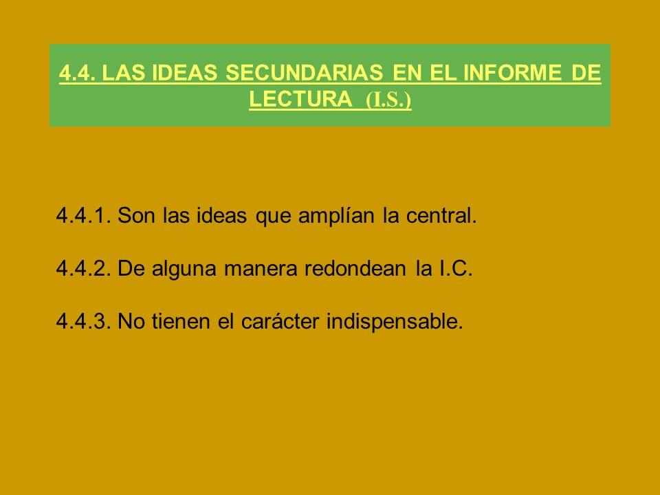 4.4. LAS IDEAS SECUNDARIAS EN EL INFORME DE LECTURA (I.S.)