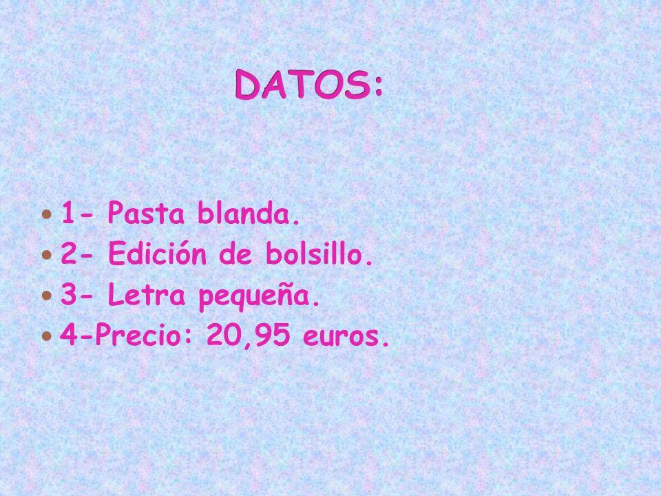 DATOS: 1- Pasta blanda. 2- Edición de bolsillo. 3- Letra pequeña.