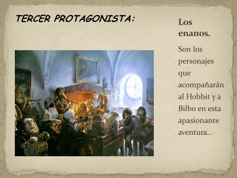 TERCER PROTAGONISTA: Los enanos.