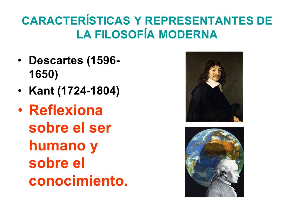 CARACTERÍSTICAS Y REPRESENTANTES DE LA FILOSOFÍA MODERNA