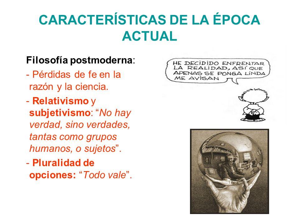 CARACTERÍSTICAS DE LA ÉPOCA ACTUAL