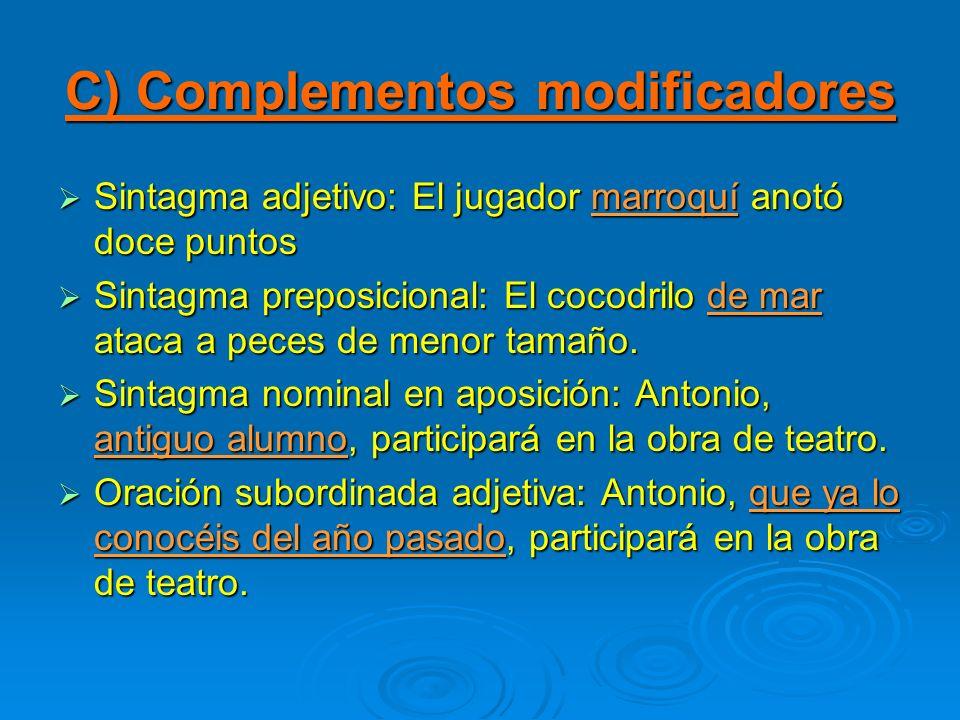 C) Complementos modificadores
