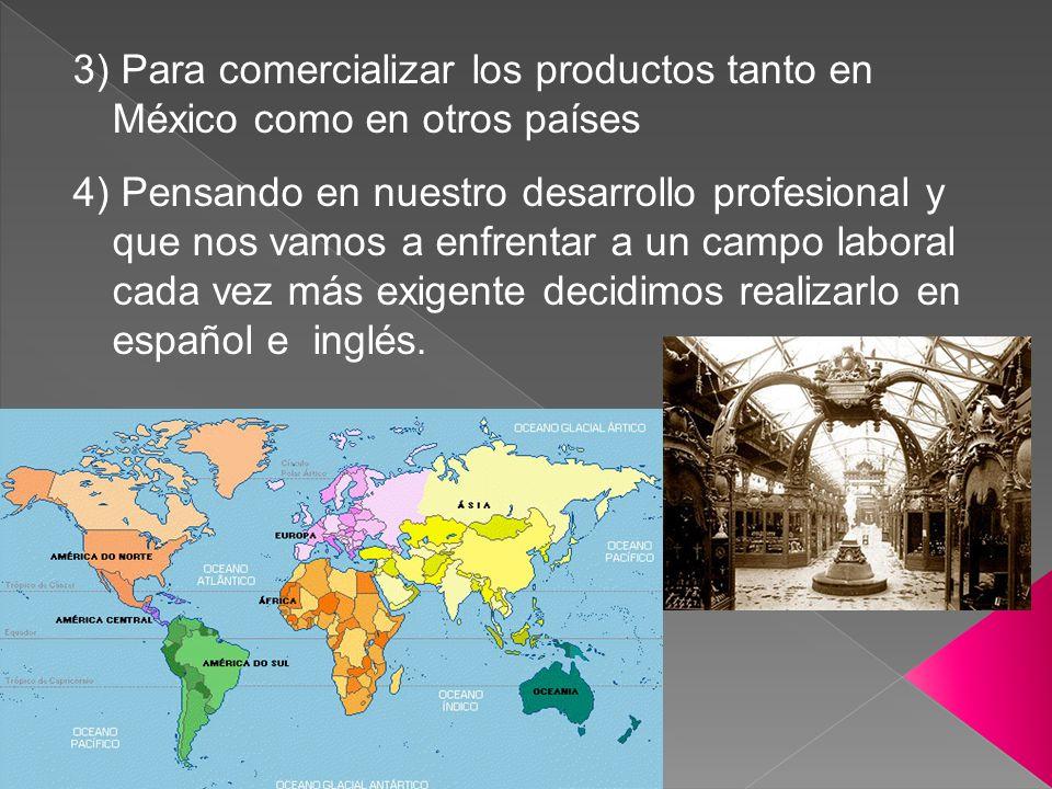 3) Para comercializar los productos tanto en México como en otros países