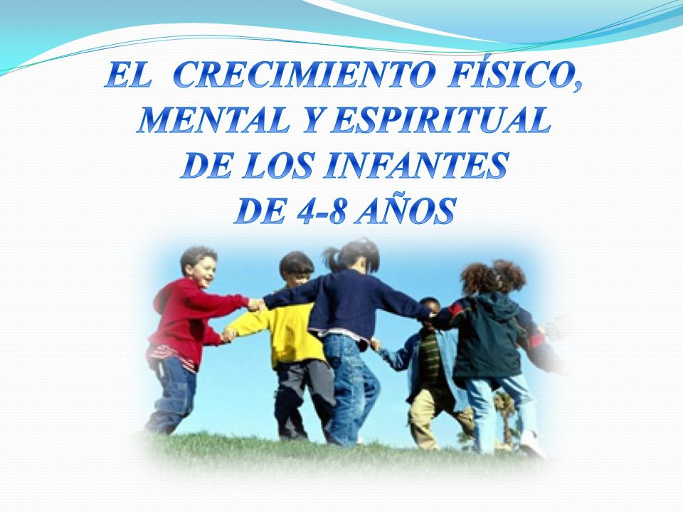 EL CRECIMIENTO FÍSICO, MENTAL Y ESPIRITUAL