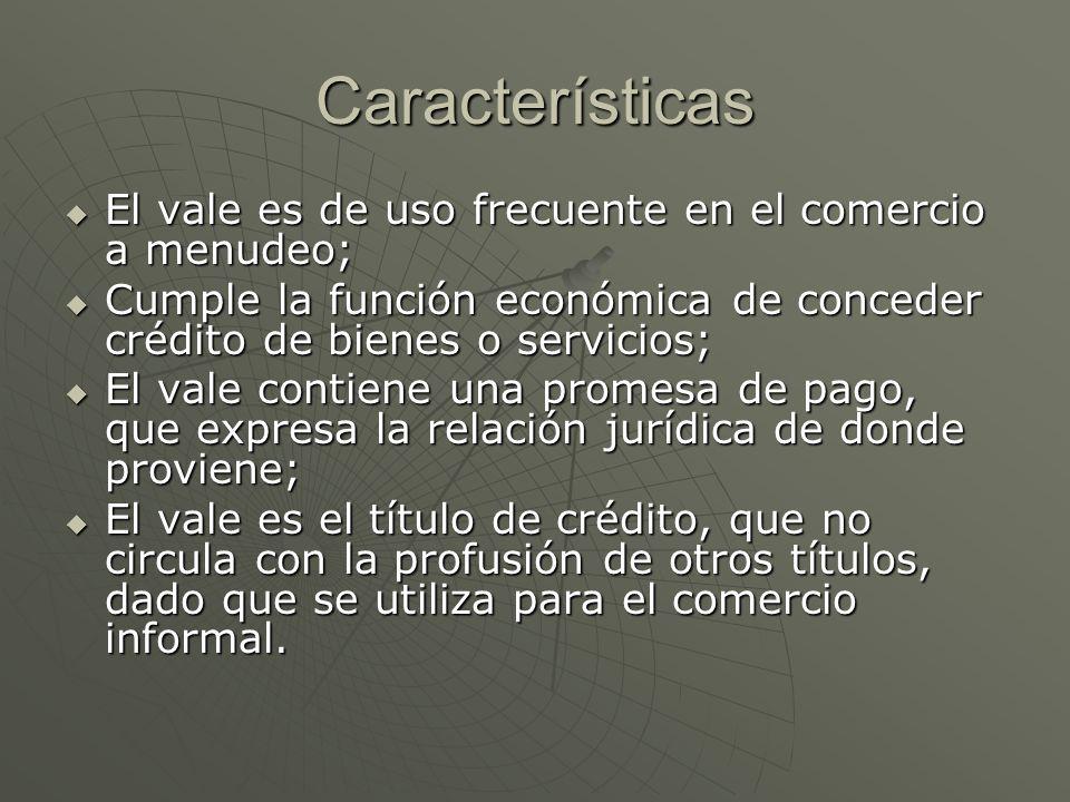 Características El vale es de uso frecuente en el comercio a menudeo;