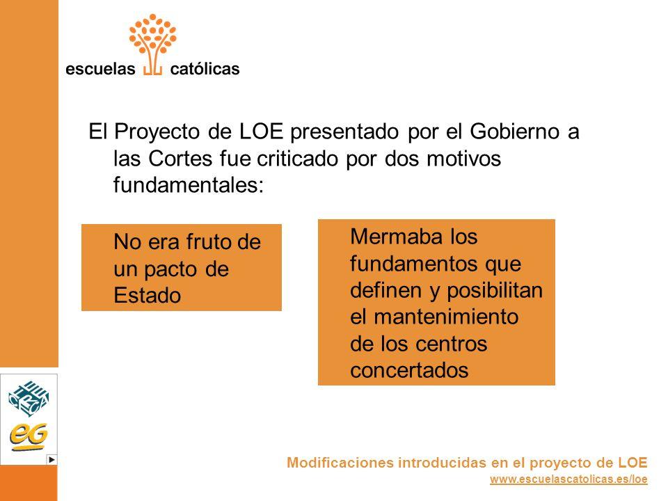 El Proyecto de LOE presentado por el Gobierno a las Cortes fue criticado por dos motivos fundamentales:
