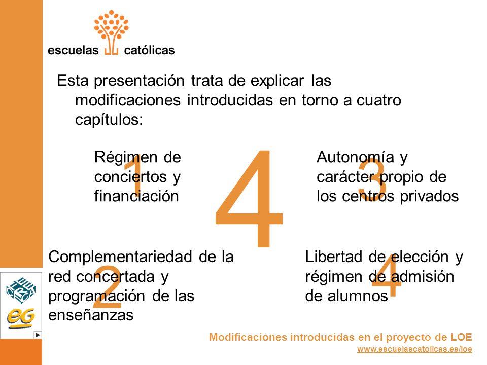 4Esta presentación trata de explicar las modificaciones introducidas en torno a cuatro capítulos: 1.