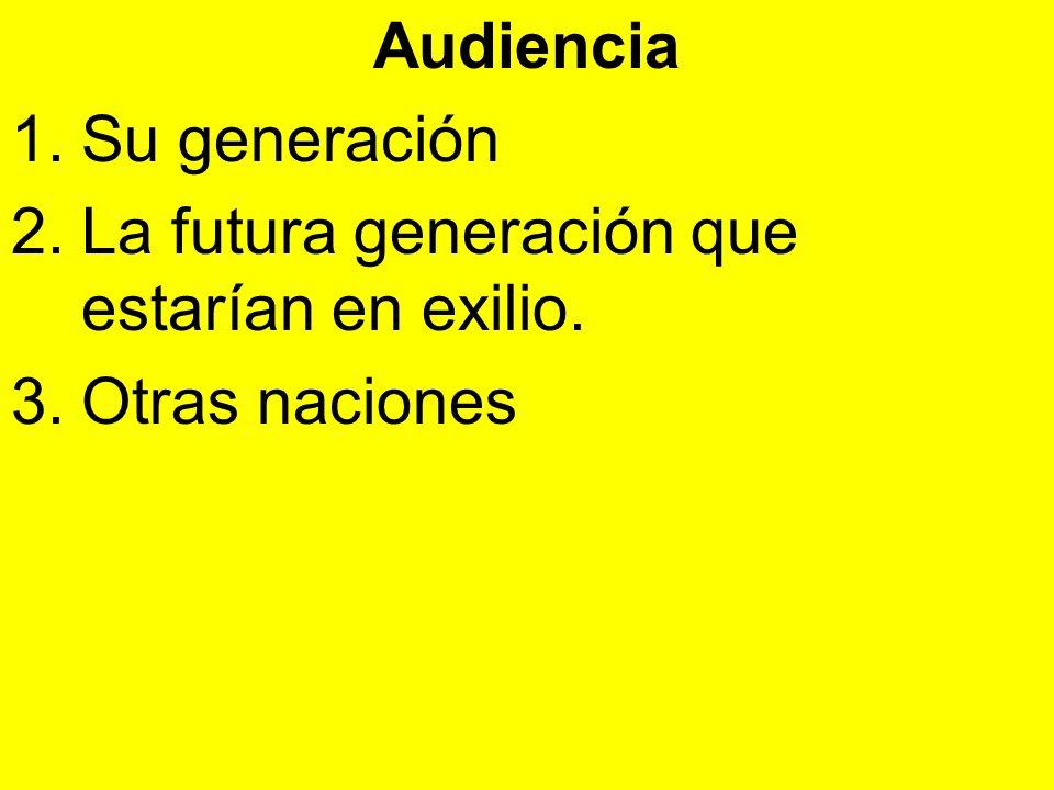 Audiencia Su generación La futura generación que estarían en exilio. Otras naciones