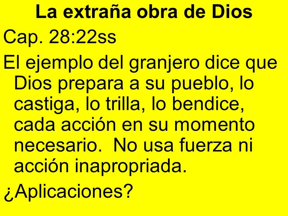 La extraña obra de DiosCap. 28:22ss.