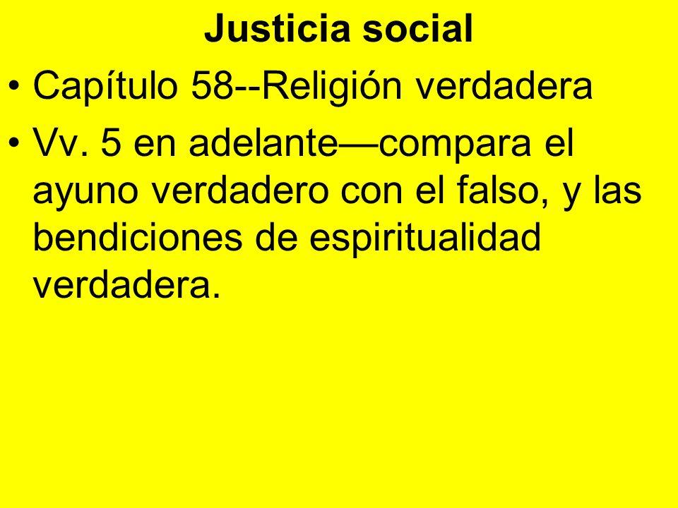 Justicia social Capítulo 58--Religión verdadera.