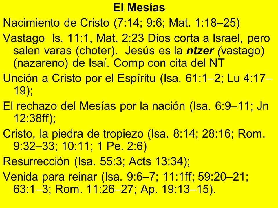 El Mesías Nacimiento de Cristo (7:14; 9:6; Mat. 1:18–25)