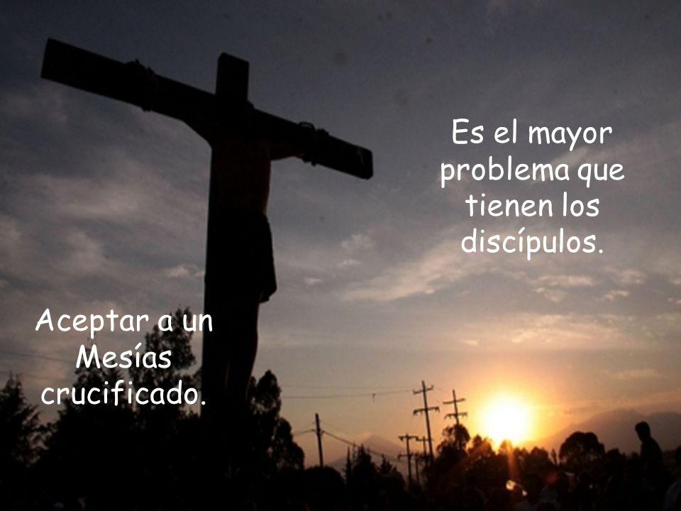 Es el mayor problema que tienen los discípulos.