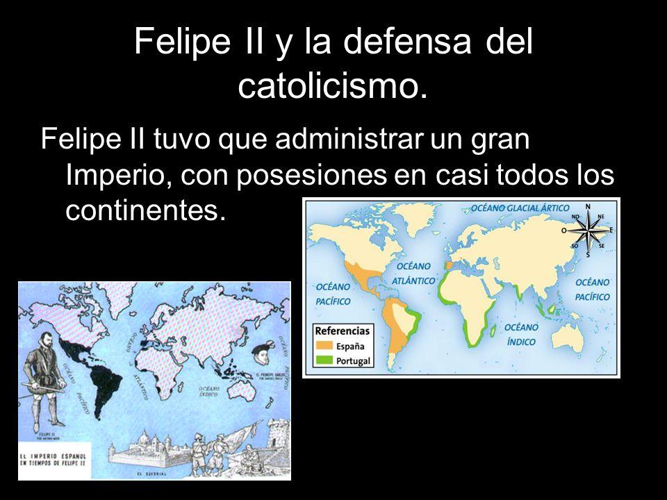 Felipe II y la defensa del catolicismo.