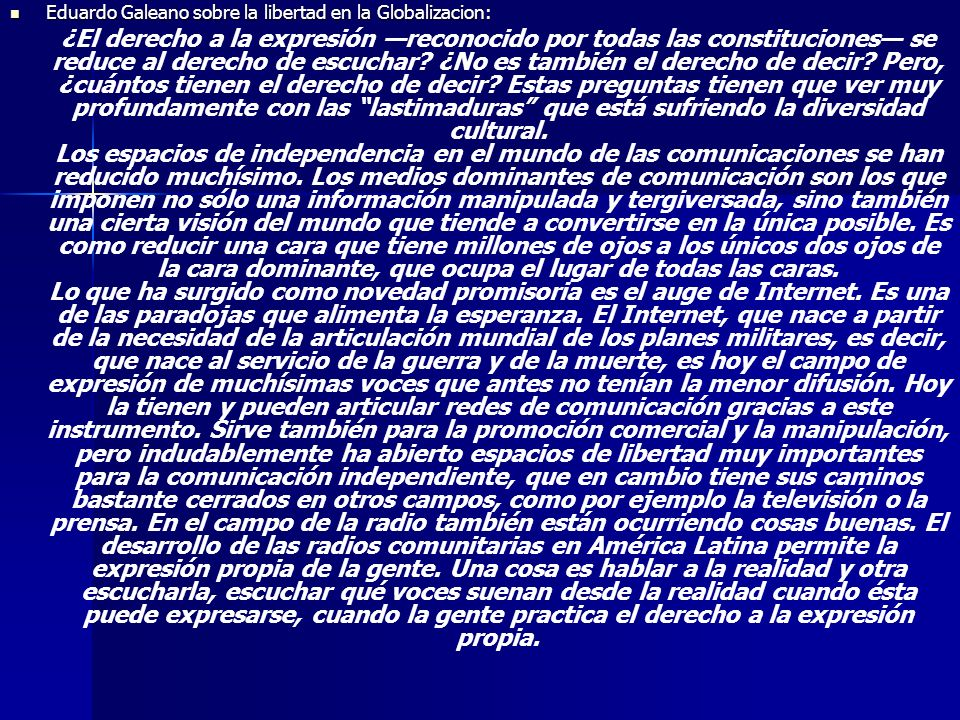 Eduardo Galeano sobre la libertad en la Globalizacion: