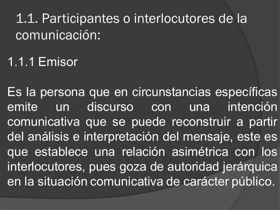 1.1. Participantes o interlocutores de la comunicación: