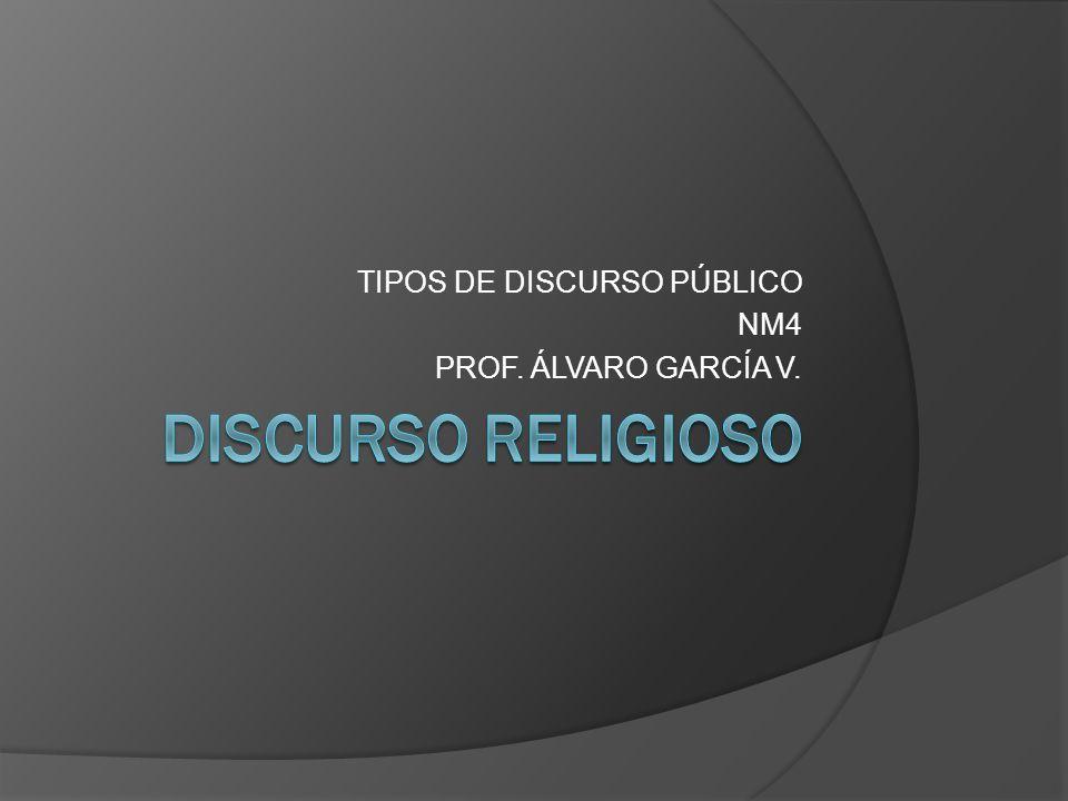 TIPOS DE DISCURSO PÚBLICO NM4 PROF. ÁLVARO GARCÍA V.