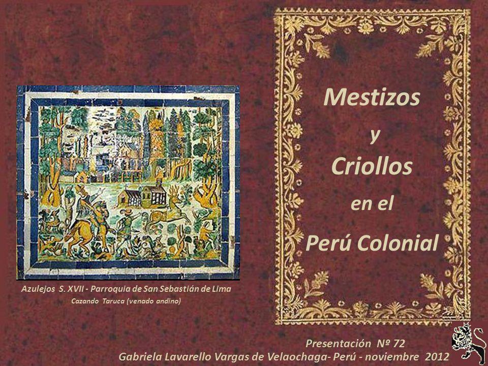 Mestizos y Criollos Perú Colonial en el Presentación Nº 72