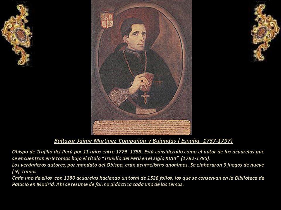 Baltazar Jaime Martínez Compañón y Bujandas ( España, 1737-1797)