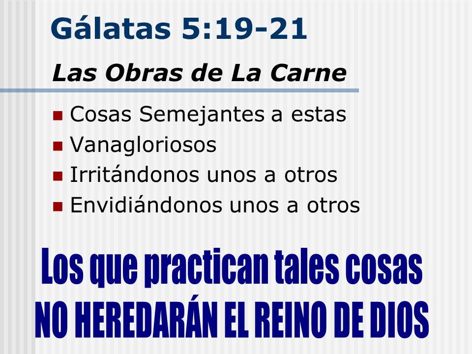 Gálatas 5:19-21 Las Obras de La Carne Los que practican tales cosas