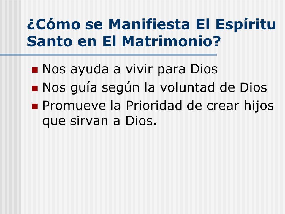 ¿Cómo se Manifiesta El Espíritu Santo en El Matrimonio