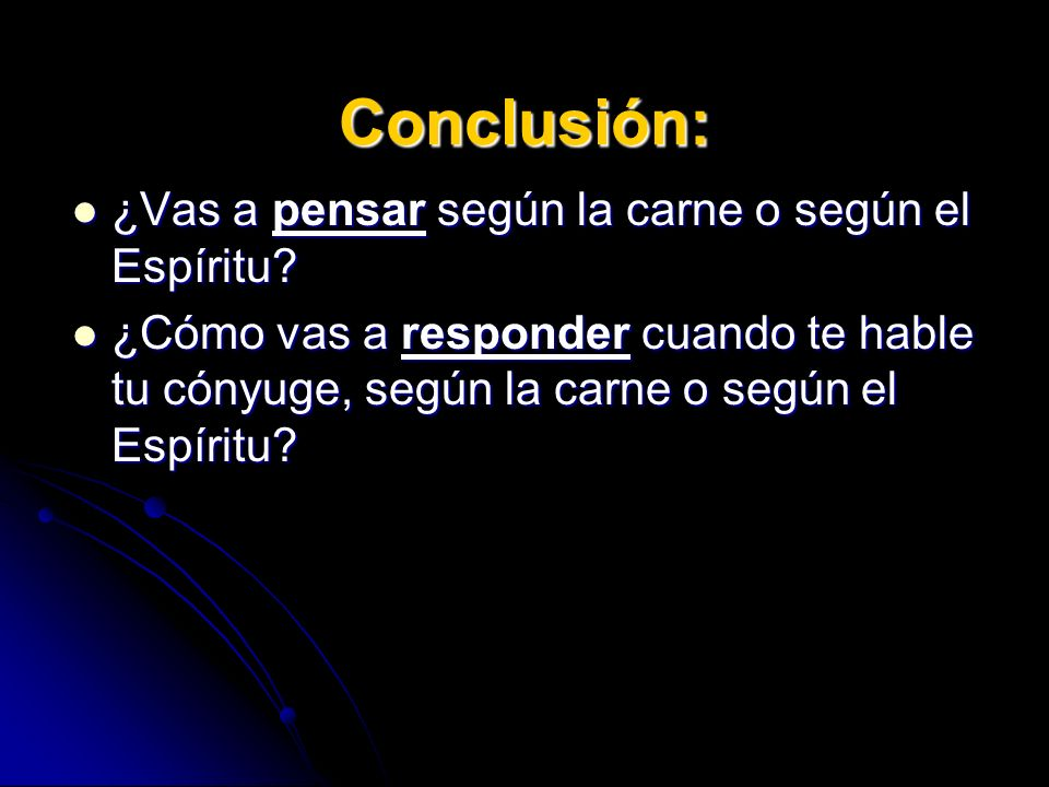 Conclusión: ¿Vas a pensar según la carne o según el Espíritu