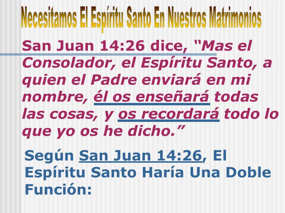 Según San Juan 14:26, El Espíritu Santo Haría Una Doble Función: