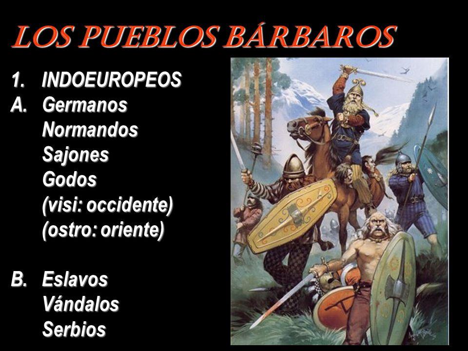 Los Pueblos Bárbaros INDOEUROPEOS Germanos Normandos Sajones Godos