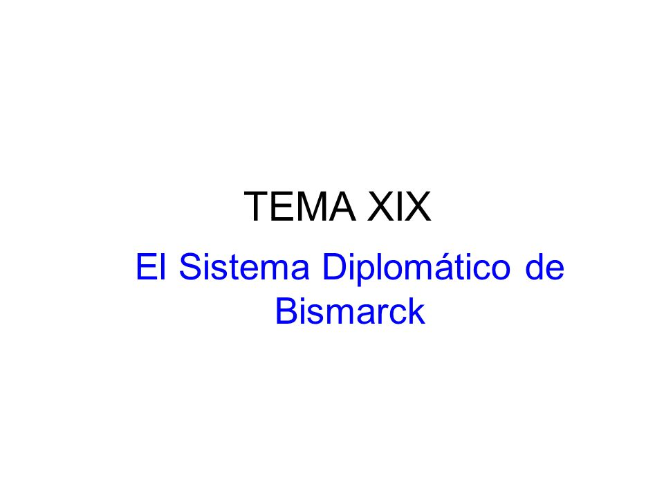 El Sistema Diplomático de Bismarck
