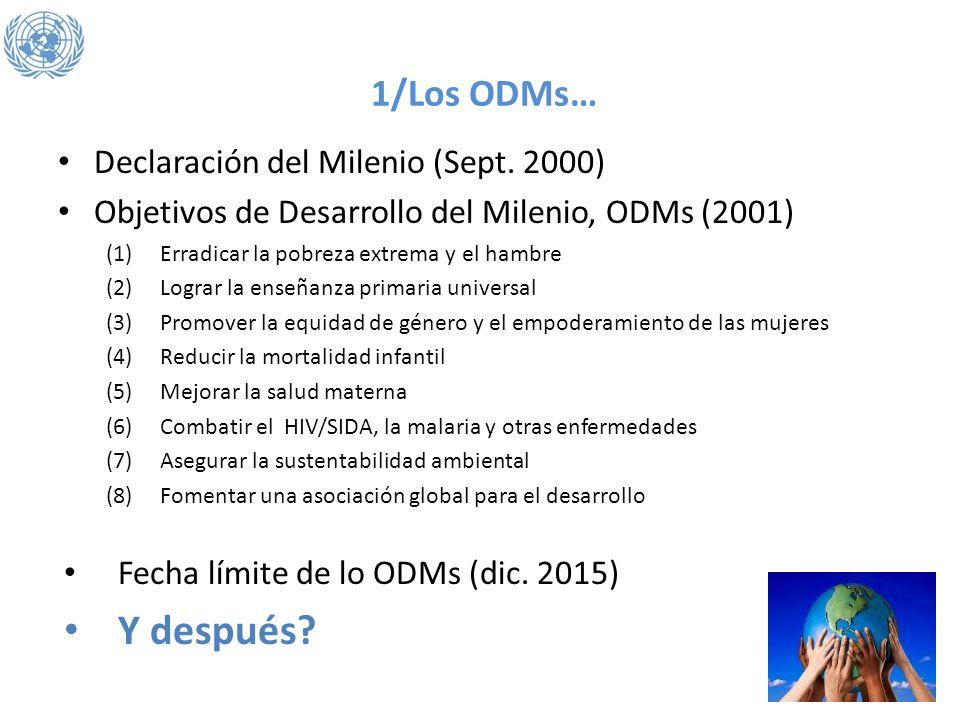 Y después 1/Los ODMs… Declaración del Milenio (Sept. 2000)