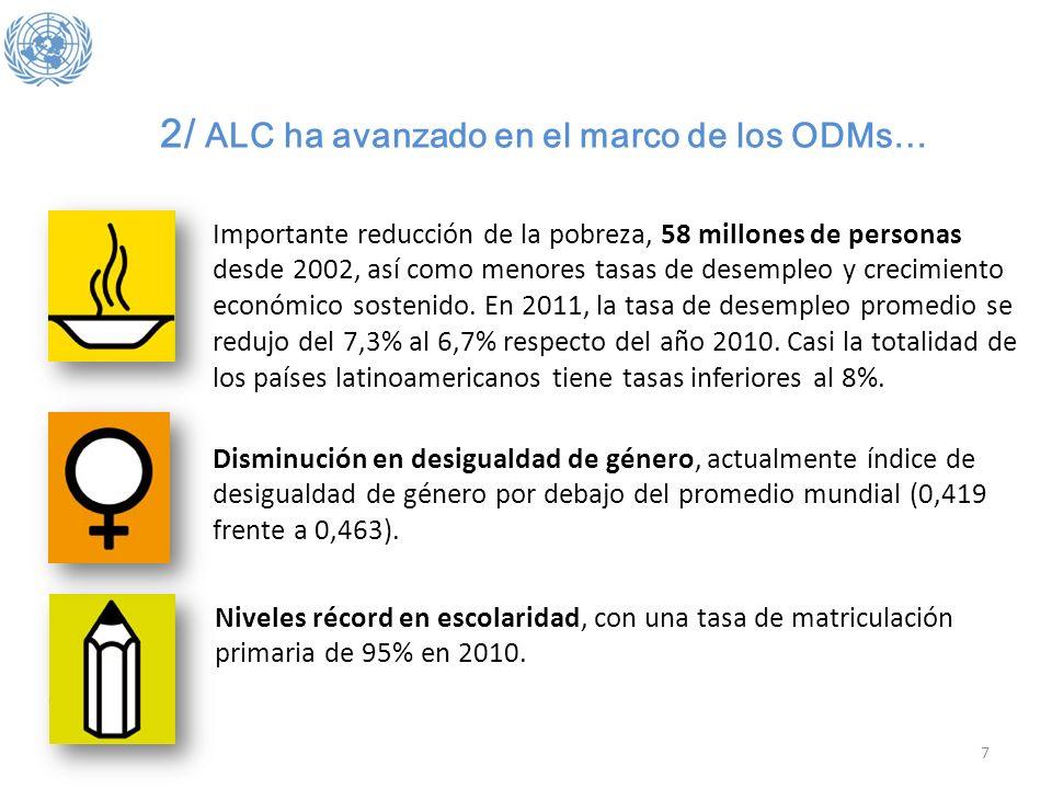 2/ ALC ha avanzado en el marco de los ODMs…