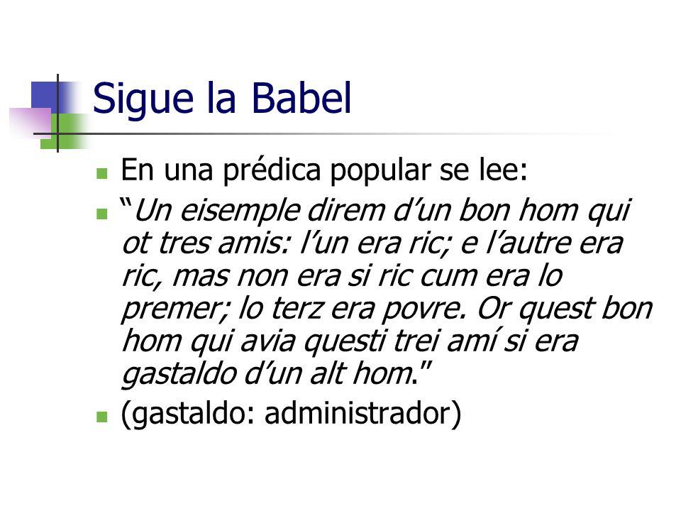 Sigue la Babel En una prédica popular se lee: