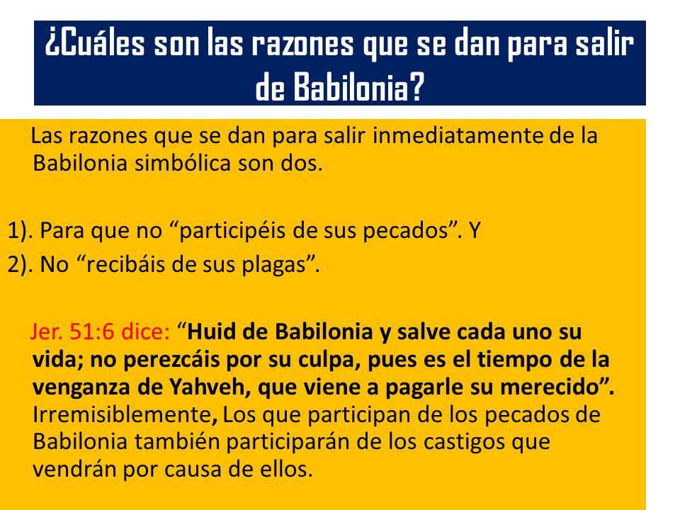 ¿Cuáles son las razones que se dan para salir de Babilonia