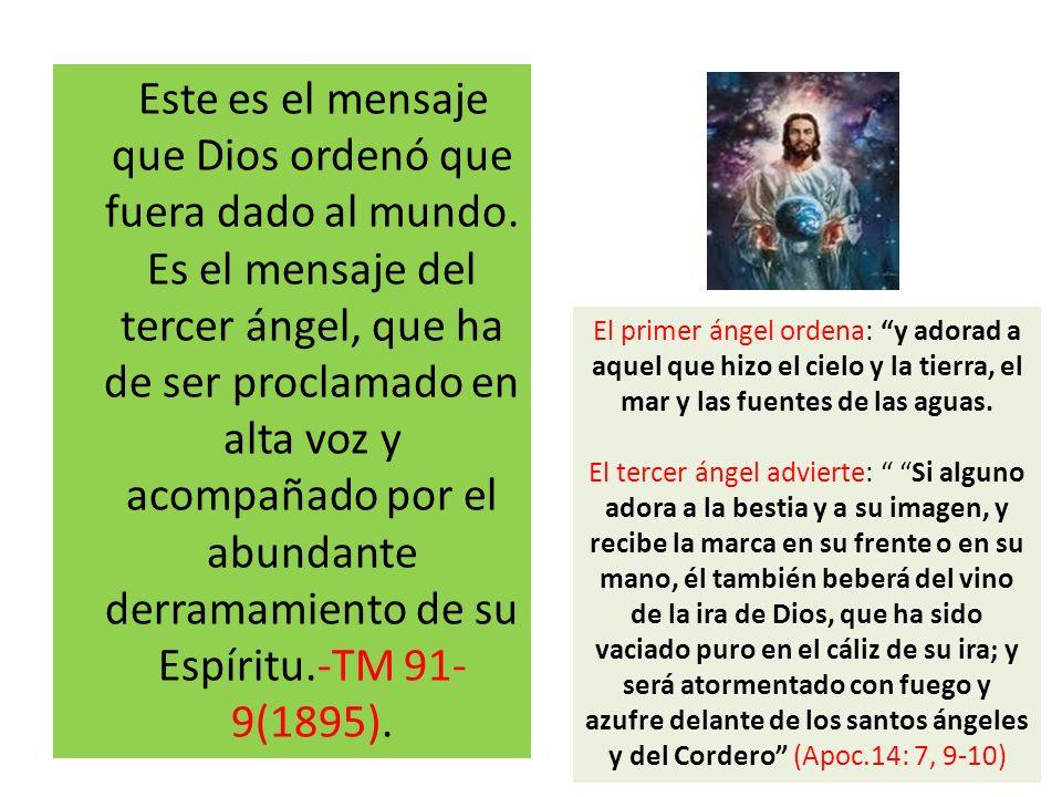Este es el mensaje que Dios ordenó que fuera dado al mundo