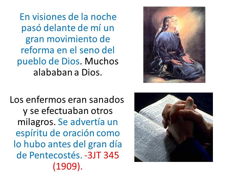 En visiones de la noche pasó delante de mí un gran movimiento de reforma en el seno del pueblo de Dios.