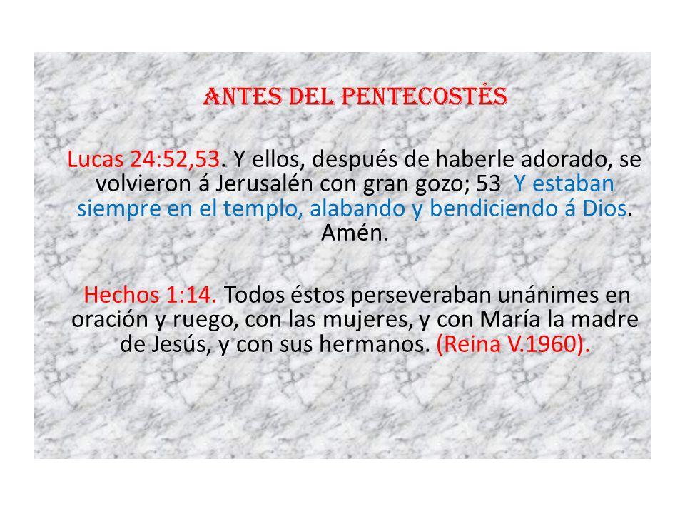 Antes del Pentecostés Lucas 24:52,53
