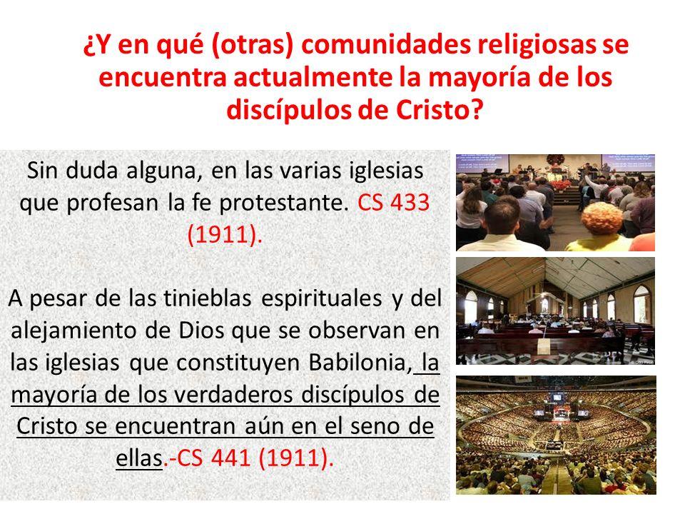¿Y en qué (otras) comunidades religiosas se encuentra actualmente la mayoría de los discípulos de Cristo