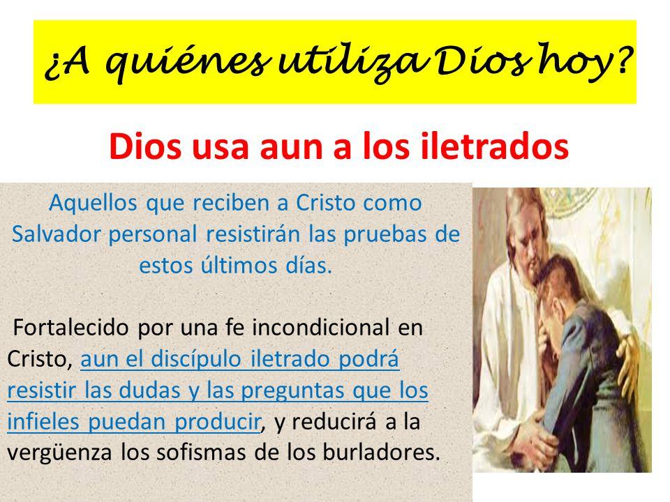¿A quiénes utiliza Dios hoy