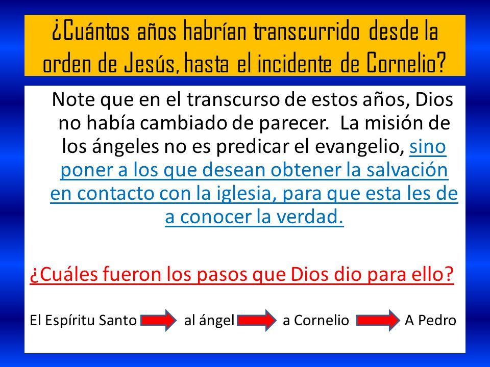 ¿Cuántos años habrían transcurrido desde la orden de Jesús, hasta el incidente de Cornelio