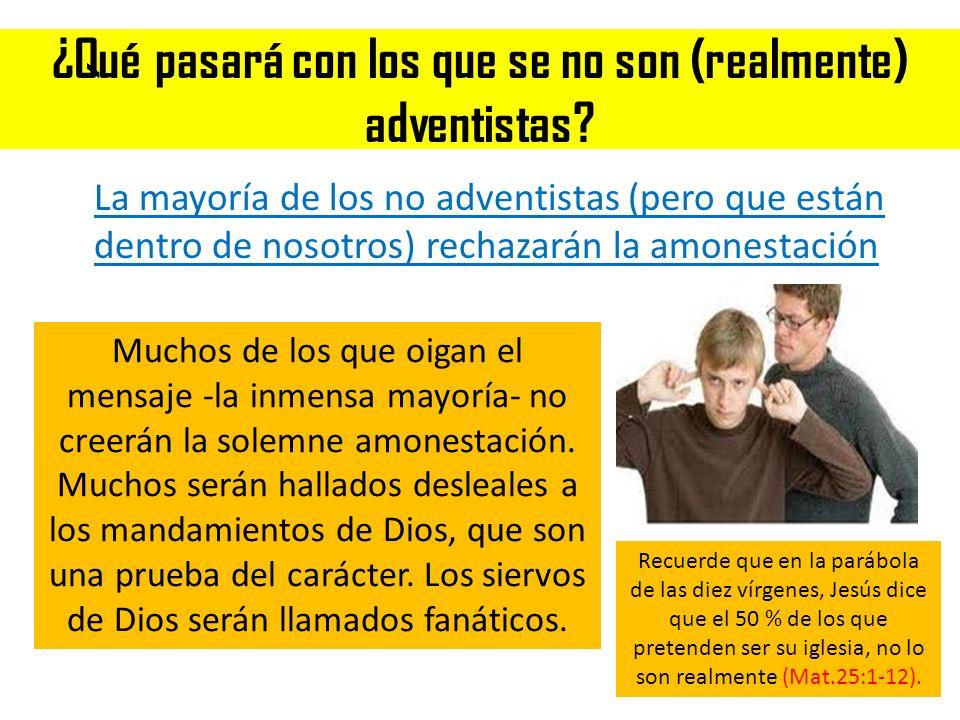 ¿Qué pasará con los que se no son (realmente) adventistas