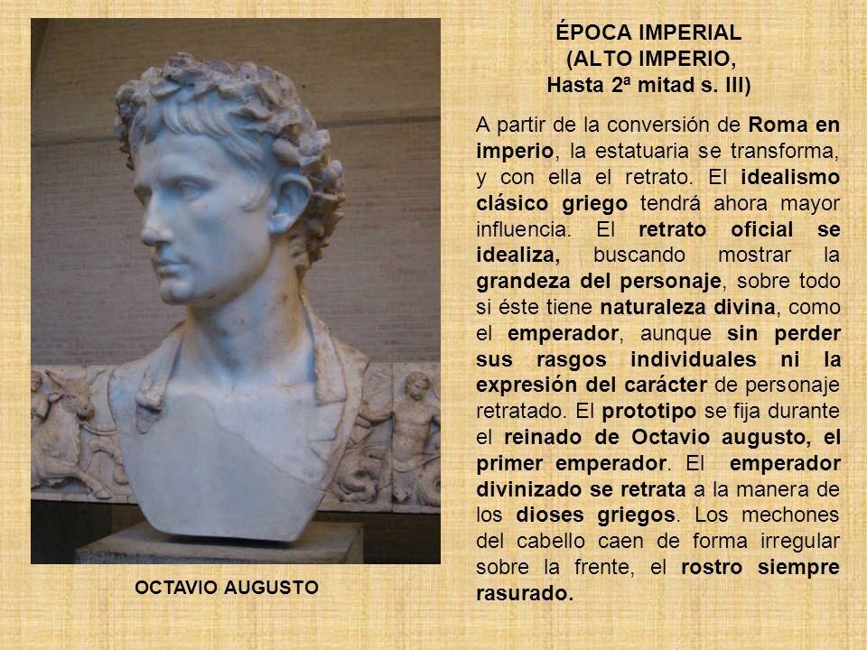 ÉPOCA IMPERIAL (ALTO IMPERIO, Hasta 2ª mitad s. III)