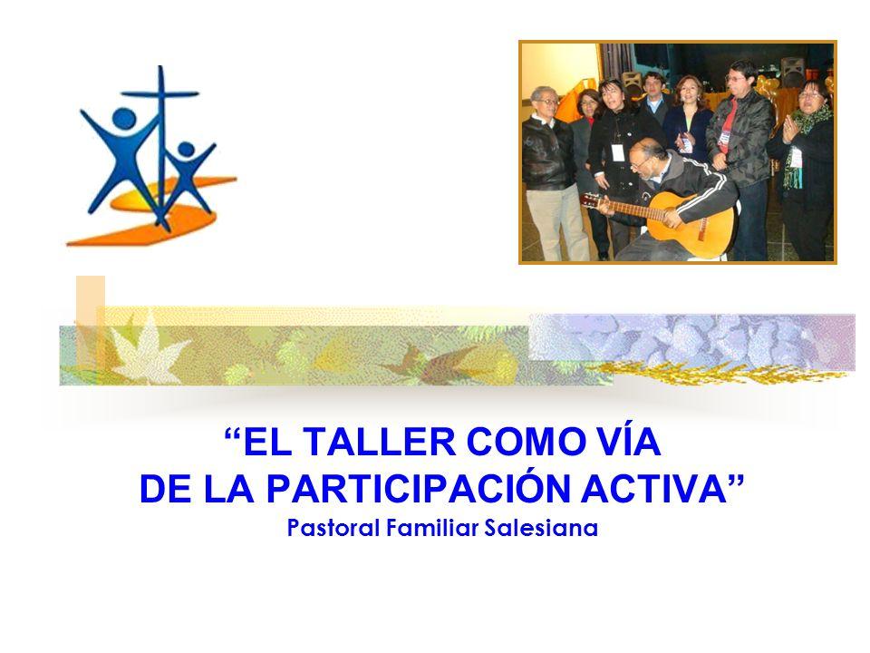 EL TALLER COMO VÍA DE LA PARTICIPACIÓN ACTIVA