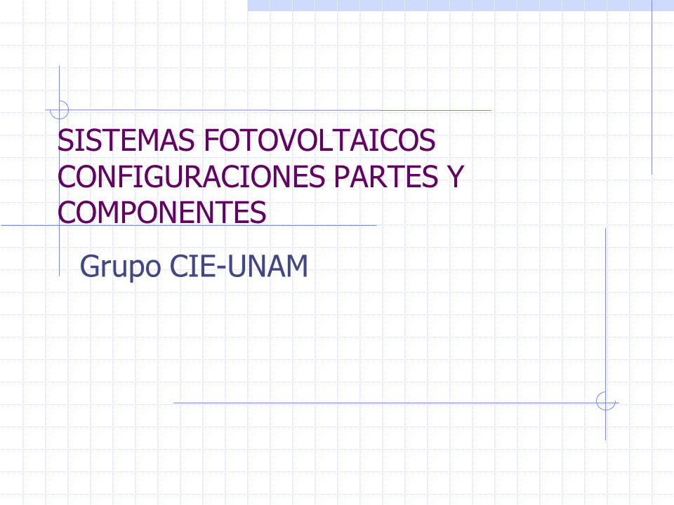 SISTEMAS FOTOVOLTAICOS CONFIGURACIONES PARTES Y COMPONENTES