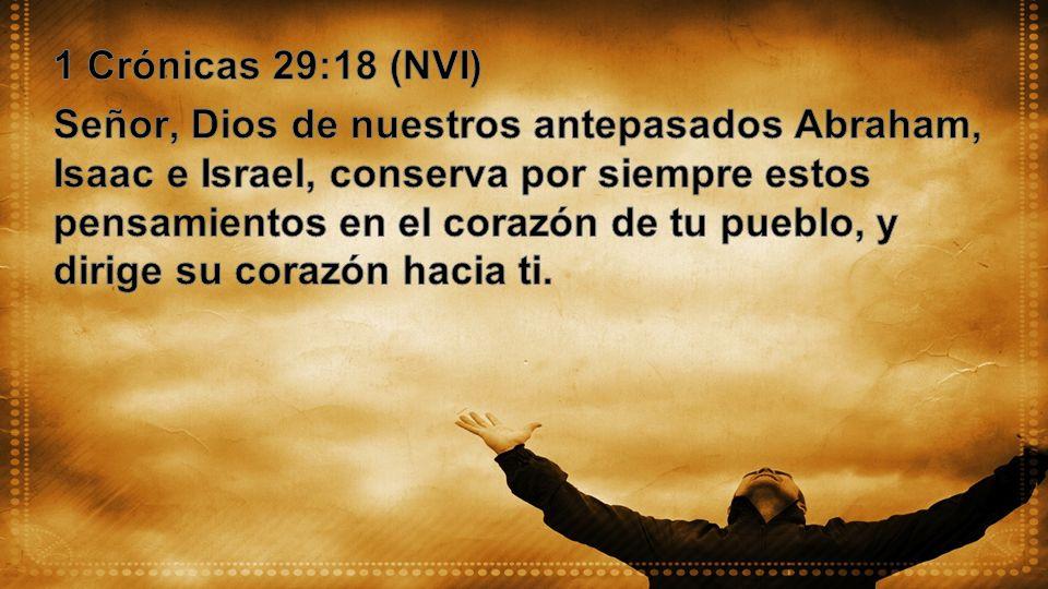 1 Crónicas 29:18 (NVI)