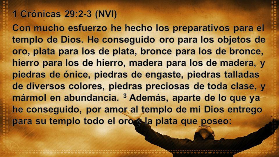 1 Crónicas 29:2-3 (NVI)
