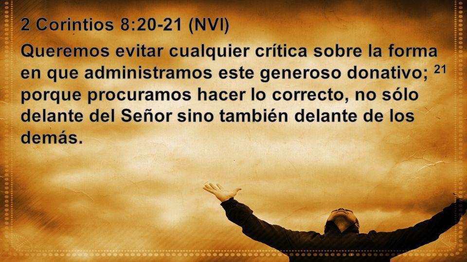2 Corintios 8:20-21 (NVI)