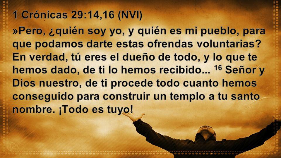 1 Crónicas 29:14,16 (NVI)